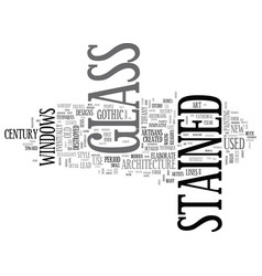 A brief history of stained glass text word cloud vector