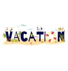 hot tour travel for vacation sea holiday at summer vector image