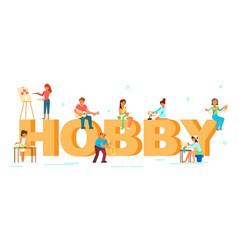hobby typography banner template people enjoying vector image
