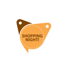 shopping night tag template isolated vector image