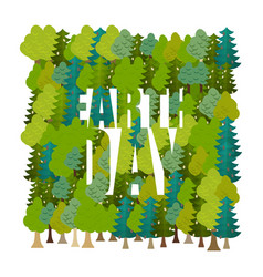 earth day lettering and forest trees and vector image