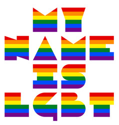 Lgbt quote to love and life my name is lgbt vector