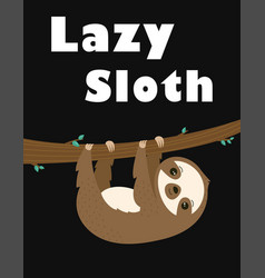cute cartoon sloth hanging on tree vector image