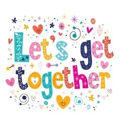 Lets get together vector