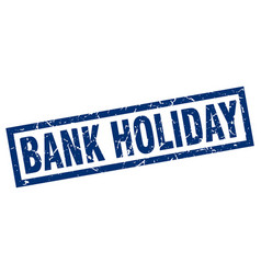 square grunge blue bank holiday stamp vector image
