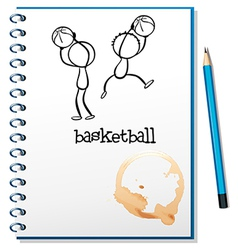 A notebook with a sketch of the basketball players vector image vector image