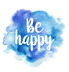 Quote be happy vector