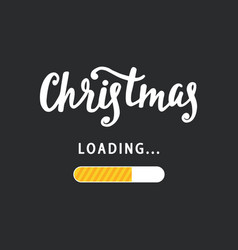 Christmas is loading amusing holidays poster vector