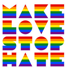 Lgbt quote to love and life make love stop hate vector
