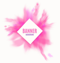 Banner with paint powder or ink splash realistic vector