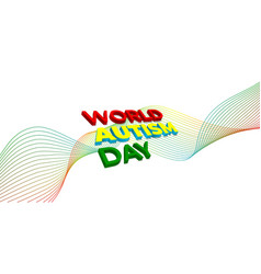 world autism day with 3d typography design vector image