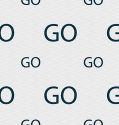 GO sign icon Seamless pattern with geometric vector