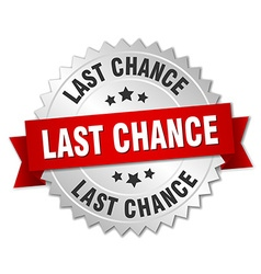 Last chance 3d silver badge with red ribbon vector