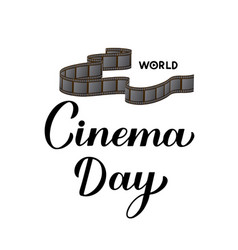 world cinema day calligraphy hand lettering vector image