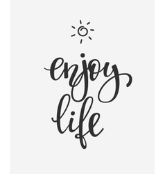Enjoy Life quote typography vector image vector image