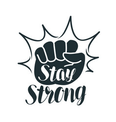 stay strong lettering raised fist sport gym vector image