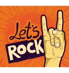 lets rock poster - with hand and lettering vector image