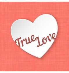 True Love of 3d paper heart eps 10 vector image vector image