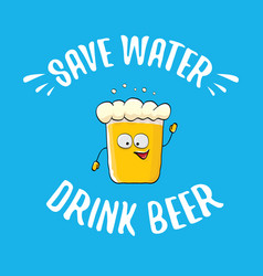 Save water drink beer concept vector