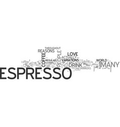 why people love espresso text word cloud concept vector image vector image
