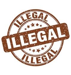 Illegal brown grunge round vintage rubber stamp vector