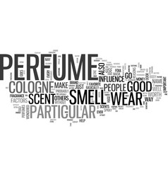 Why people wear a particular cologne or perfume vector