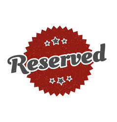 Reserved sign reserved round vintage retro label vector