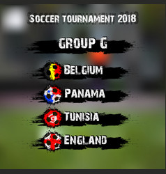 soccer tournament 2018 group g vector image