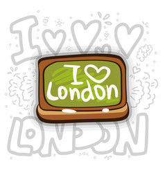 School board with i love london inscription i vector