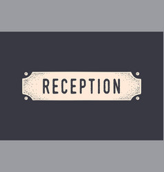 sign reception old school sign door sign banner vector image