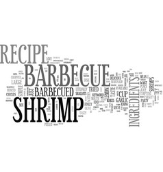 barbecue shrimp recipe text word cloud concept vector image vector image