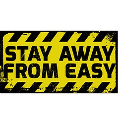Stay away from easy sign vector