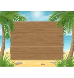 Wooden sign on tropical beach with palm tree vector