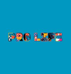 Pro life concept word art vector