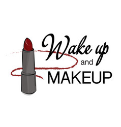 wake up and makeup poster woman feminine vector image