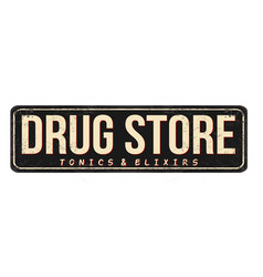 Drug store vintage rusty metal sign vector