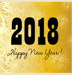 2018 happy new year on gold fireworks background vector image