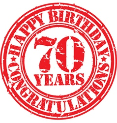 Happy birthday 70 years grunge rubber stamp vector image