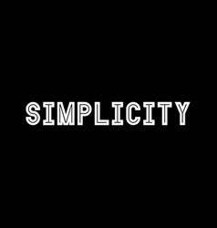 Simplicity text with white typography design vector
