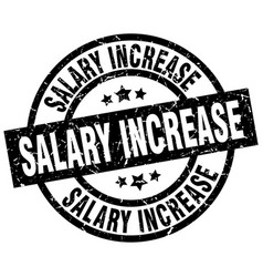 salary increase round grunge black stamp vector image vector image