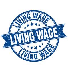 living wage round grunge ribbon stamp vector image
