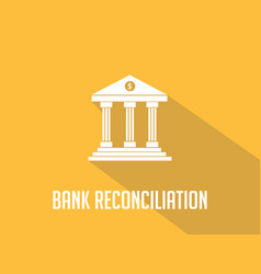 bank reconciliation white text with bank office vector image