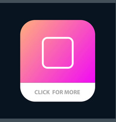 Box checkbox unchecked mobile app button android vector