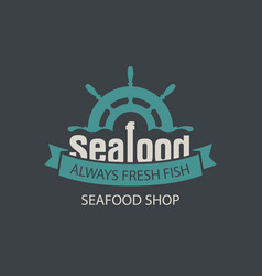 Banner for seafood shop with a ship helm vector