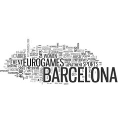 barcelona euro games text word cloud concept vector image