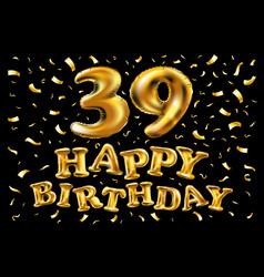 39 years birthday celebration greeting card design vector