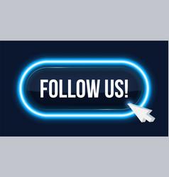 Creative follow us neon vector