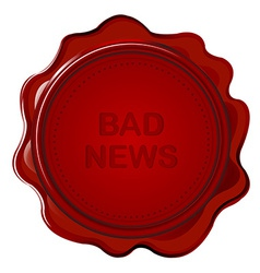 Wax seal with bad news vector