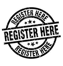 register here round grunge black stamp vector image