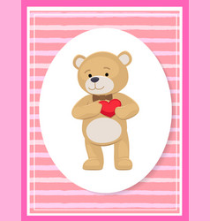 Teddy gently holds his heart on chest lovely bear vector